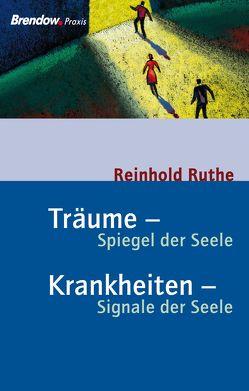 Träume – Spiegel der Seele, Krankheiten – Signale der Seele von Ruthe,  Reinhold