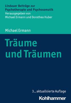 Träume und Träumen von Ermann,  Michael, Huber,  Dorothea