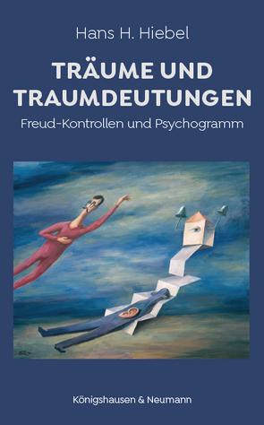 Träume und Traumdeutungen von Hiebel,  Hans H