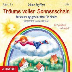 Träume voller Sonnenschein. Entspannungsgeschichten für Kinder [1] & [2] von Menrad,  Karl, Seyffert,  Sabine