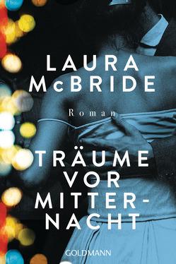 Träume vor Mitternacht von Bezzenberger,  Marie-Luise, McBride,  Laura