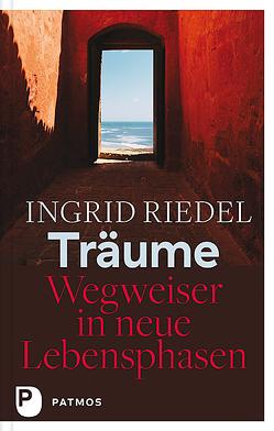 Träume – Wegweiser in neue Lebensphasen von Riedel,  Ingrid