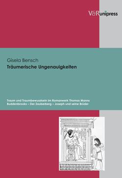 Träumerische Ungenauigkeiten von Bensch,  Gisela