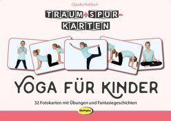 Träum+Spür-Karten: Yoga für Kinder von Hohloch,  Claudia