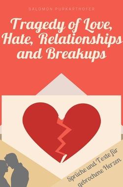 Tragedy of Love, Hate, Relationships and Breakups von Purkarthofer,  Salomon