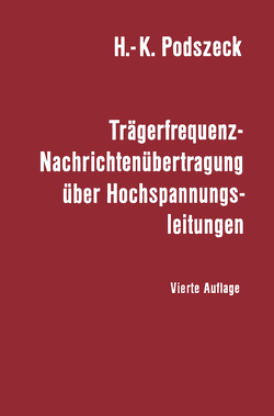 Trägerfrequenz-Nachrichtenübertragung über Hochspannungsleitungen von Podszeck,  Heinrich-K.