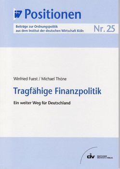 Tragfähige Finanzpolitik von Fuest,  Winfried, Thöne,  Michael
