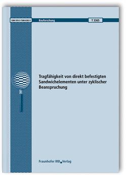 Tragfähigkeit von direkt befestigten Sandwichelementen unter zyklischer Beanspruchung. Abschlussbericht. von Engel,  Alexander, Lange,  Jörg