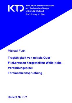 Tragfähigkeit von mittels Quer-Fließpressen hergestellten Welle-Nabe-Verbindungen bei Torsionsbeanspruchung von Funk,  Michael