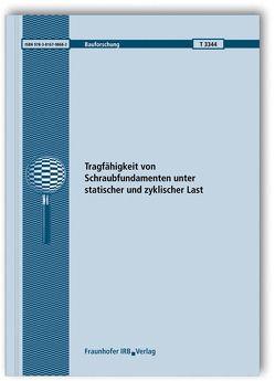 Tragfähigkeit von Schraubfundamenten unter statischer und zyklischer Last. Abschlussbericht. von Boley,  Conrad, Höppner,  Robert