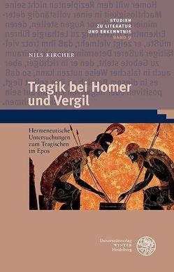 Tragik bei Homer und Vergil von Kircher,  Nils