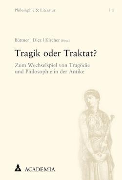 Tragik oder Traktat? von Büttner,  Stefan, Diez,  Christopher, Kircher,  Nils