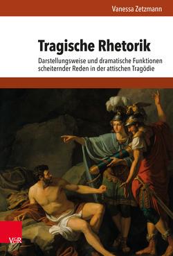Tragische Rhetorik von Zetzmann,  Vanessa