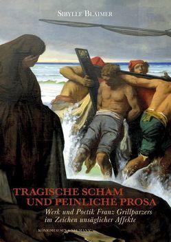 Tragische Scham und peinliche Prosa von Blaimer,  Sibylle