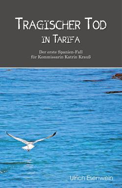 Tragischer Tod in Tarifa von Esenwein,  Ulrich