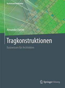 Tragkonstruktionen von Furche,  Alexander