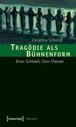 Tragödie als Bühnenform von Schmidt,  Christina