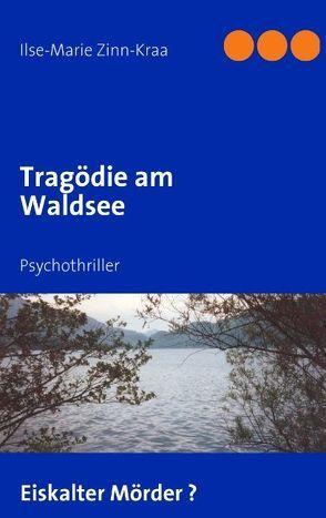 Tragödie am Waldsee von Zinn-Kraa,  Ilse-Marie