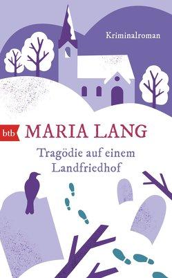 Tragödie auf einem Landfriedhof von Lang,  Maria, Pluschkat,  Stefan