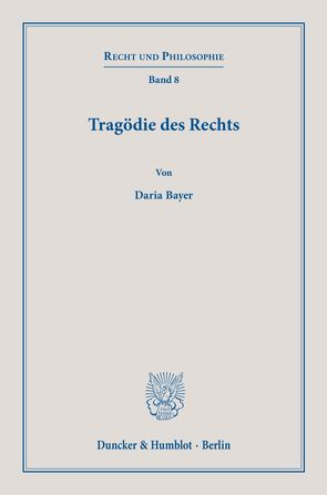 Tragödie des Rechts. von Bayer,  Daria