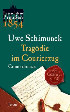 Tragödie im Courierzug von Schimunek,  Uwe