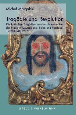 Tragödie und Revolution von Mrugalski,  Michal