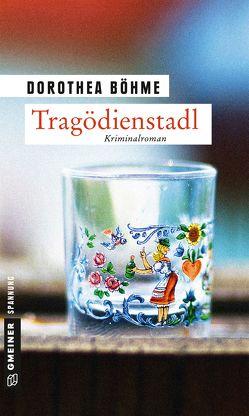 Tragödienstadl von Böhme,  Dorothea