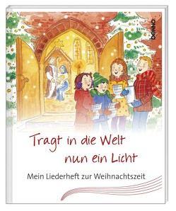 Liederheft »Tragt in die Welt nun ein Licht« von Bauch,  Volker, Harper,  Ursula, Näther,  Andrea