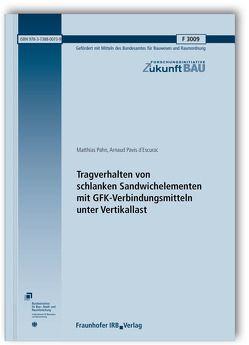 Tragverhalten von schlanken Sandwichelementen mit GFK-Verbindungsmitteln unter Vertikallast. von Pahn,  Matthias, Pavis d'Escurac,  Arnaud