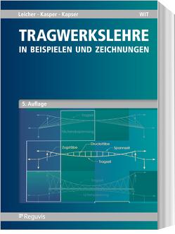 Tragwerkslehre von Kasper,  Ruth, Kasper,  Thomas, Leicher,  Gottfried W.