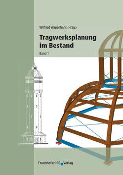 Tragwerksplanung im Bestand. von Wapenhans,  Wilfried