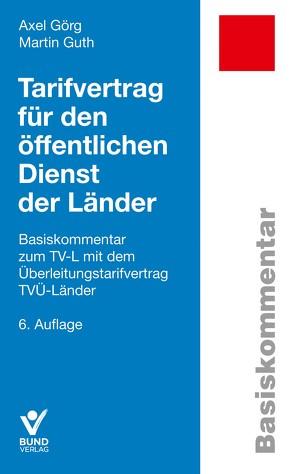 Traifvertrag für den öffentlichen Dienst der Länder von Görg,  Axel, Guth,  Martin