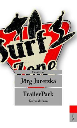 TrailerPark von Juretzka,  Jörg