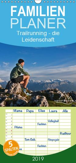 Trailrunning – die Leidenschaft in den Bergen zu laufen – Familienplaner hoch (Wandkalender 2019 , 21 cm x 45 cm, hoch) von Auch (uptothetop.de),  Steve