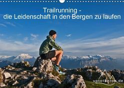 Trailrunning – die Leidenschaft in den Bergen zu laufen (Wandkalender 2019 DIN A3 quer) von Auch (uptothetop.de),  Steve