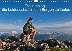 Trailrunning – die Leidenschaft in den Bergen zu laufen (Wandkalender 2019 DIN A4 quer) von Auch (uptothetop.de),  Steve