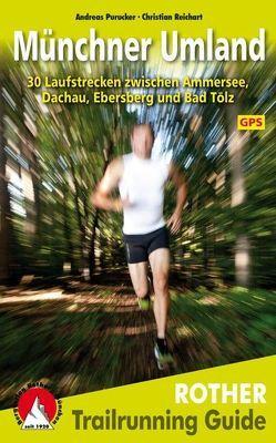 Trailrunning Guide Münchner Umland von Purucker,  Andreas, Reichart,  Christian