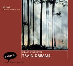 Train Dreams von Abarbanell,  Bettina, Brückner,  Christian, Johnson,  Denis