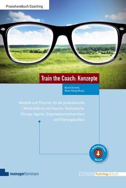 Train the Coach: Konzepte von Koenig,  Oliver, Schmid,  Bernd