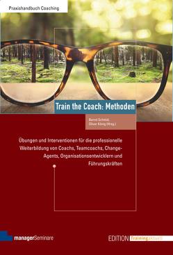 Train the Coach: Methoden von Koenig,  Oliver, Schmid,  Bernd