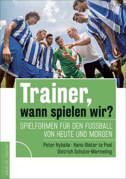 Trainer, wann spielen wir? von Hyballa,  Peter, Klinsmann,  Jürgen, Schulze-Marmeling,  Dietrich, te Poel,  Hans-Dieter