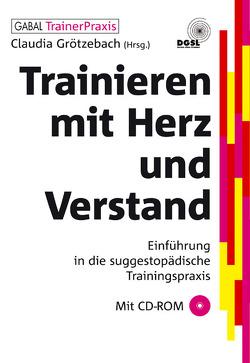 Trainieren mit Herz und Verstand von Grötzebach,  Claudia