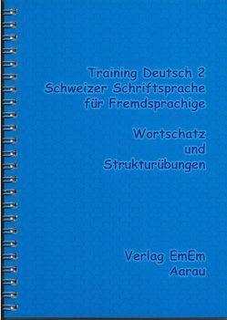 Training Deutsch 2 / Schweizer Schriftsprache für Fremdsprachige von Erne,  Eva-Maria