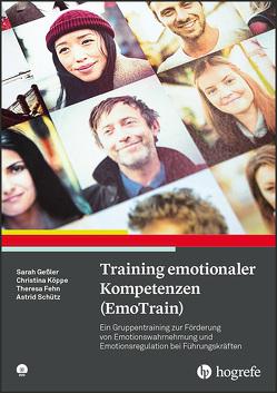Training emotionaler Kompetenzen (EmoTrain) von Fehn,  Theresa, Geßler,  Sarah, Köppe,  Christina, Schütz,  Astrid