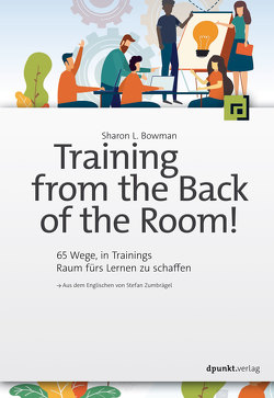 Training from the Back of the Room! von Bowman,  Sharon L., Zumbrägel,  Stefan