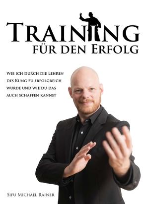 Training für den Erfolg von Rainer,  Sifu Michael