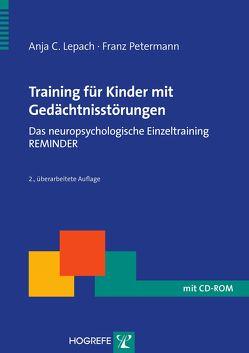 Training für Kinder mit Gedächtnisstörungen von Lepach,  Anja C., Petermann,  Franz