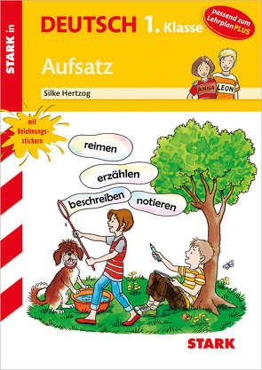 STARK Training Grundschule – Aufsatz 1. Klasse von Hertzog,  Silke