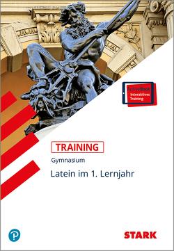 STARK Training Gymnasium – Latein 1. Lernjahr von Metzger,  Elisabeth