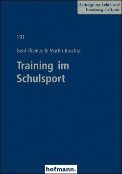 Training im Schulsport von Baschta,  Martin, Thienes,  Gerd